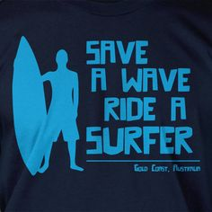 Surf Board Surfer Australia Save A Wave Ride A by IceCreamTees, $14.99