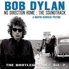 """Bob Dylan - The bootleg series vol. 7 """"No direction home: the soundtrack"""""""
