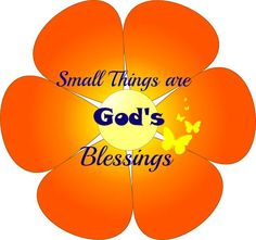 Small Things are God's Blessings
