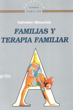 TÍTULO : Familias y terapia familiar AUTOR : Minuchin, Salvador CÓDIGO: 616.891 5/M61/2009