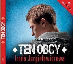 """Irena Jurgielewiczowa, """"Ten obcy"""", Nasza Księgarnia, Warszawa 2012. Jedna płyta CD, 9 godz. 25 min. Czyta Wojciech Chorąży."""