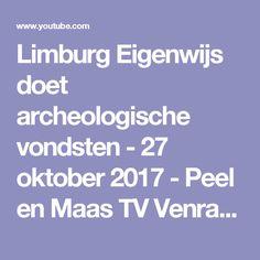 Limburg Eigenwijs doet archeologische vondsten - 27 oktober 2017 - Peel en Maas TV Venray - YouTube