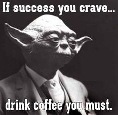 Listen to the Jedi Master, you must... #coffee Stop by my Etsy Shop: www.etsy.com/shop/TeoldDesign #CoffeeHumor