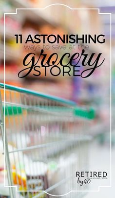 Don't let the grocery store prices get the best of you. Save at the grocery store no matter whether you have one kid or ten - Retired by 40! http://www.retiredby40blog.com/2016/01/20/11-of-the-greatest-grocery-store-hacks/