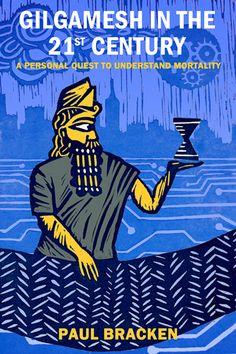 Gilgamesh in the Century By Paul Bracken, cover by Sarah Bracken Stop Motion, Art Education, Zine, Art Blog, 21st Century, Dublin, Street Art, Animation, Graphic Design