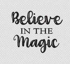 Believe in the magic svg  EPS SVG jpg png files by LDKreactions