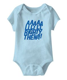 A classic line from Ace Ventura: Pet Detective makes this comfy bodysuit a sure-fire chuckle-getter and starts a little cinema fan off right. Bold colors and striking graphics are sure to turn heads on movie night and beyond.  CottonMachine wash; tumble dryImported