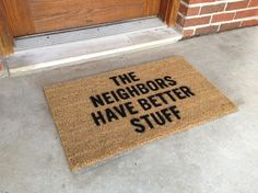 Forget about a home security system, the best burglar deterrent is just to let them know they will find a lot better crap to steal at the neighbors. Home Design, Design Ideas, Interior Design, Up House, Happy House, Welcome Mats, Home Security Systems, Security Tips, Adt Security