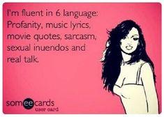 definitely profanity, sarcasm, and sexual innuendos