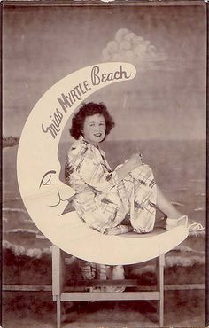 Vintage Myrtle Beach Somewhere there is a picture of me in this moon when I was a toddler.