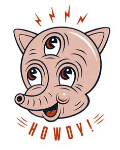 Howdy by Candykiller | Thumbtack Press: Authentic. Affordable. Art.