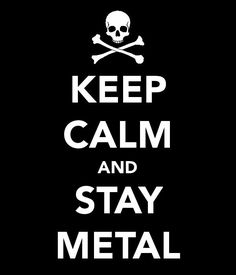 Keep Calm and Stay Metal