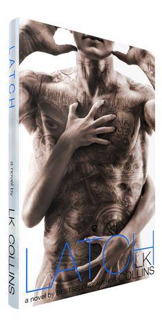 LATCH by L.K. Collins Genre: Suspense, Erotica Romance Release Date: June 17, 2016 Buy now for 99 cents