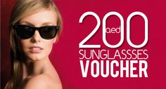 For only AED 20, get a Voucher worth AED 200 to spend on a single pair of Branded Sunglasses such as Ray-Ban, Police, Gucci, Prada & more at The Vision Center!
