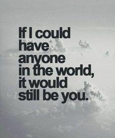 No one else comes close to how you make me feel, no one comes close to how you love and understand me.