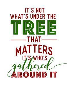 It's Not What's Under the Tree That Matters, Christmas Spirit, Christmas Holiday Home Poster, Christmas Decoration, Christmas Tree Cute Christmas Quotes, True Meaning Of Christmas, Family Christmas, Merry Christmas, Xmas Quotes, Christmas Holidays, Holiday Signs, Christmas Signs, All Things Christmas
