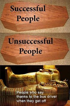 "Coffin vs. Sarcophagus is a series of three-panel exploitables in which a sarcophagus labeled with something humorous serves as the punchline to two coffins labeled ""successful people"" and ""unsuccessful people,"" respectively."