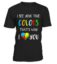"""# I see your true colors, thats why I love you Autism Shirt . Special Offer, not available in shops Comes in a variety of styles and colours Buy yours now before it is too late! Secured payment via Visa / Mastercard / Amex / PayPal How to place an order Choose the model from the drop-down menu Click on """"Buy it now"""" Choose the size and the quantity Add your delivery address and bank details And that's it! Tags: This """"I see your true colors thats why I love you"""" autism t-shirt with autism…"""