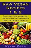 Raw Vegan Recipes 1 & 2: The complete guides to thriving on a plant-based diet for optimal physical health. (How to Be a Raw Vegan, Raw Food Recipes, Healthy Recipes, Healthy Meals, Vegan Recipes) - https://www.trolleytrends.com/?p=579412
