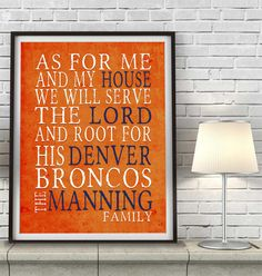 "Denver Broncos football inspired Personalized Customized Art Print- ""As for Me"" Parody- Unframed Print"