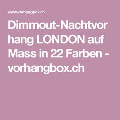 Dimmout-Nachtvorhang LONDON auf Mass in 22 Farben - vorhangbox. London, Home Theaters, Colors, London England