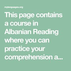 This page contains a course in Albanian Reading where you can practice your comprehension and understanding of the Albanian sample text. Comprehension, Reading, Reading Books