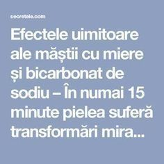 Efectele uimitoare ale măștii cu miere și bicarbonat de sodiu – În numai 15 minute pielea suferă transformări miraculoase! - Secretele.com Diy Beauty, Beauty Hacks, Healthy Living Tips, Good To Know, Body Care, Baking Soda, Health Fitness, Serum, Cosmetics