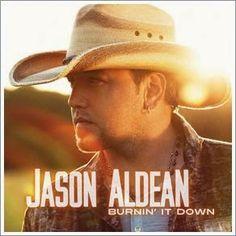 Lirik Lagu Jason Aldean - Burnin' It Down | Aneka Lirik Lagu