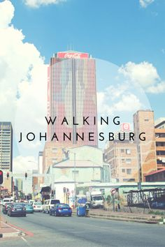 Walking Johannesburg (1) Bright Lights, South Africa, Skyscraper, Walking, City, Travel, Skyscrapers, Viajes, Walks