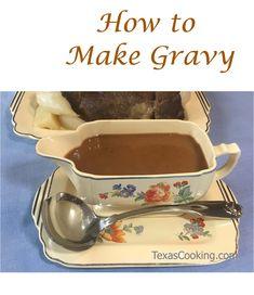 How to make gravy from scratch, with popular gravy recipes - cream gravy, red eye gravy, pot roast gravy.