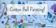 Cotton Ball Painting - fun outdoor painting activities for kids (all ages!)