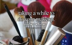 Perfection takes time! #just girly things. In the morning before school I take forever to do my makeup!!
