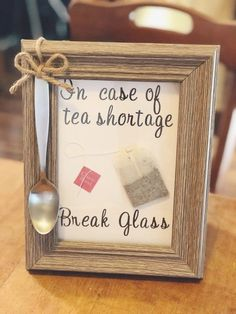 Quirky Craft: Break In Case Of Tea Shortage: I love to add a touch of whimsy on a buffet. even at Tea time. gift wine Quirky Craft: Break In Case Of Tea Shortage Craft Gifts, Diy Gifts, Diy Presents, Diy Quirky Gifts, Funny Presents, Funny Gifts, Marco Diy, Cadre Photo Diy, Picture Frame Crafts