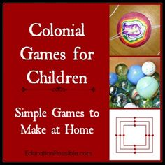 Colonial Games for Children - fun and easy games/projects that you can do at home. @Education Possible