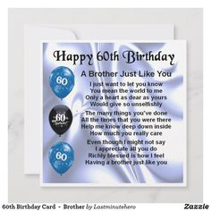 Shop Birthday Card - Brother created by Lastminutehero. 60th Birthday Cards, Happy 60th Birthday, Happy Birthday Images, Brother Poems, Gifts For Brother, You Mean The World To Me, Custom Greeting Cards, Holiday Photos, Thoughtful Gifts