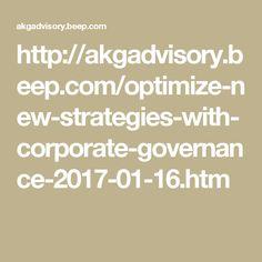 http://akgadvisory.beep.com/optimize-new-strategies-with-corporate-governance-2017-01-16.htm