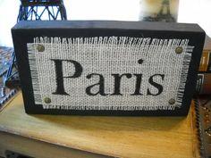 Burlap Sign Wooden Block Paris by LittleJewelBoutique on Etsy, $15.00