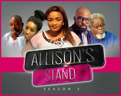FEMI OGUNDORO ANNOUNCES ALLISONS STAND SEASON 2 - The second season of the exciting TV series, Allison's Stand premiered on Sunday, December 7, 2014 at Or..