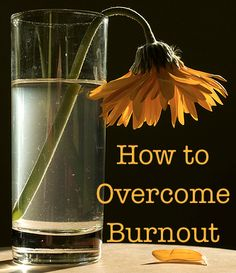pinterest knows what's going on in my life.  thank you, pinterest - how to overcome burnout.