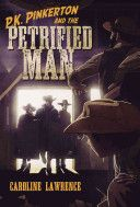 P.K. Pinkerton and the Petrified Man, by Caroline Lawrence (Western Mysteries, bk 2) -- After escaping the ruthless desperados, master-of-disguise P.K. Pinkerton has now set up a Private Eye business in Virginia City and is ready when a young maid named Martha approaches him for help in escaping a killer.
