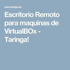 Escritorio Remoto para maquinas de VirtualBOx