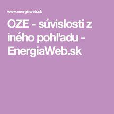 OZE - súvislosti z iného pohľadu - EnergiaWeb.sk