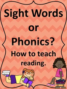 Sight Words or Phonics. How to teach reading. More resources available at http://www.sightandsoundreading.com
