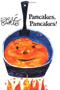 Pancakes, Pancakes!  Eric Carle