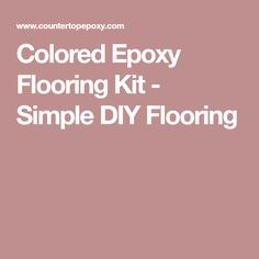 Colored Epoxy Flooring Kit - Simple DIY Flooring