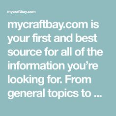 mycraftbay.com is your first and best source for all of the information you're looking for. From general topics to more of what you would expect to find here, mycraftbay.com has it all. We hope you find what you are searching for!