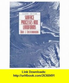 Surface Processes and Landforms (2nd Edition) (9780138609580) Don J. Easterbrook , ISBN-10: 0138609586  , ISBN-13: 978-0138609580 ,  , tutorials , pdf , ebook , torrent , downloads , rapidshare , filesonic , hotfile , megaupload , fileserve