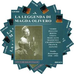 La Leggenda di Magda Olivero  Verdi, Puccini, Boito, Cilea, Mascagni, Massenet, Charpentier, Franck, Alfano  Studio Recordings (1938-1953)  Istituto Discografico Italiano, 2005