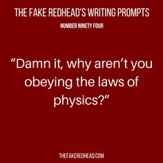 Writing Prompts No. Writing Prompts No. – The Fake Redhead Writes Writing Prompts Funny, Book Prompts, Book Writing Tips, Dialogue Prompts, Creative Writing Prompts, Writing Help, Writing Ideas, Story Prompts, Writing Corner