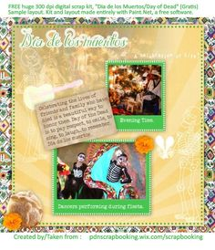 This is a sample layout with photos used from the web, for educational and demonstrative purposes, only to give an idea of how these FREE layouts will look with photos inserted.  Dia de los Muertos is a genuinely beautiful and meaningful holiday. It is NOT the Mexican version of Halloween. I invite you to learn for yourself more about this holiday if you do not know anything or much about it. It is a celebration of life for those who have left us, in a positive way....and more.